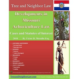 Developments in Missouri Arboriculture Law (Cases & Statutes of Interest)