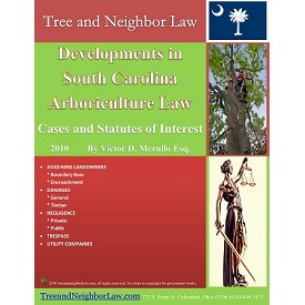 Developments in South Carolina Arboriculture Law (Cases & Statutes of Interest)