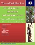 Developments in Kentucky Arboriculture Law (Cases & Statutes of Interest)