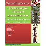 Developments in Maryland Arboriculture Law (Cases & Statutes of Interest)