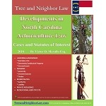 Developments in North Carolina Arboriculture Law (Cases & Statutes of Interest)