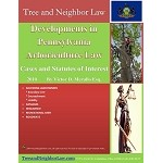 Developments in Pennsylvania Arboriculture Law (Cases & Statutes of Interest)