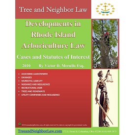 Developments in Rhode Island Arboriculture Law (Cases & Statutes of Interest)